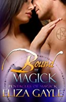 Bound By Magick (Pentacles of Magick, #1-4)