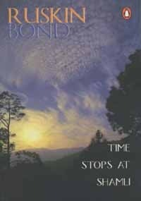 Time Stops at Shamli and Other Stories Ruskin Bond