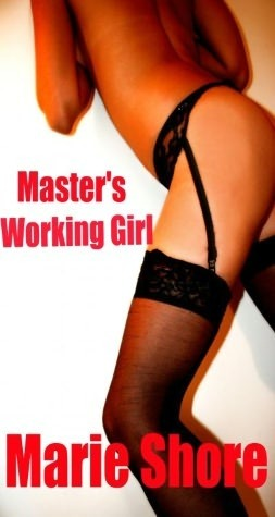 Masters Working Girl  by  Marie Shore