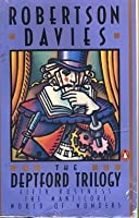 The Deptford Trilogy: Fifth Business / The Manticore / World of Wonders