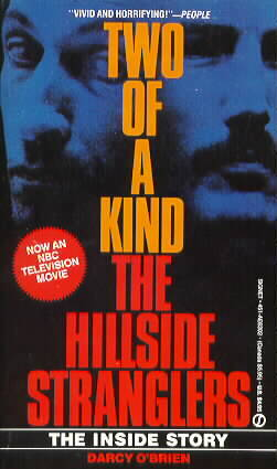 Two of a Kind: The Hillside Strangler  by  Darcy OBrien