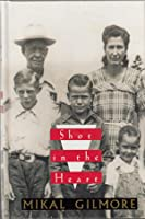 Shot In The Heart: One Family's History In Murder