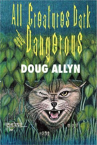 All Creatures Dark and Dangerous: The Dr. David Westbrook Stories  by  Doug Allyn