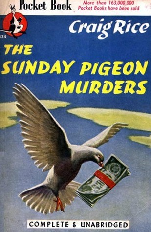The Sunday Pigeon Murders  by  Craig Rice