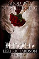 Hell's Bells (Good Will Ghost Hunting, #2)