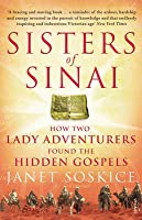 Sisters of Sinai: How Two Lady Adventurers Found the Hidden Gospels