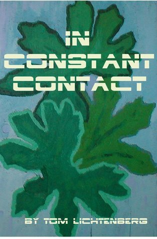 In Constant Contact  by  Tom Lichtenberg