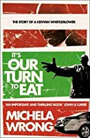It's Our Turn to Eat: The Story of a Kenyan Whistle Blower