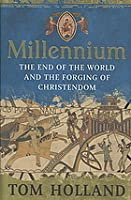 Millennium: The End of the World and the Forging of Christendom