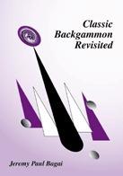 Classic Backgammon Revisited Jeremy Paul Bagai