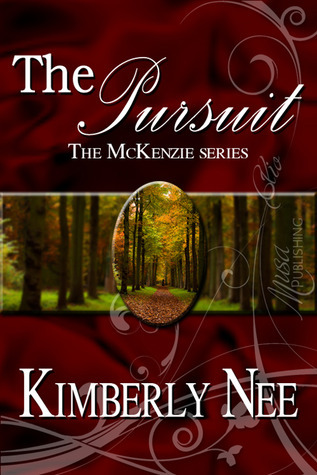 The Pursuit (The McKenzie Brothers #1)  by  Kimberly Nee