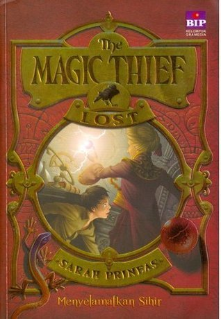Menyelamatkan Sihir (Lost, Magic Thief, #2)  by  Sarah Prineas