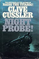 Night Probe! (Dirk Pitt, #6)