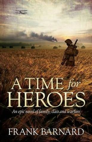 A Time for Heroes Frank Barnard