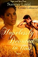 Hopelessly Devoted to You [Interracial Erotic Romance]