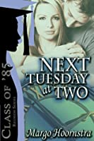 Next Tuesday at Two (Class of '85)