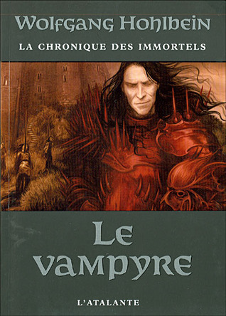 Le vampyre (La chronique des immortels, #2)  by  Wolfgang Hohlbein