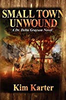 Small Town Unwound