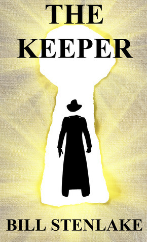 The Keeper  (The Keeper Trilogy, #1)  by  Bill Stenlake