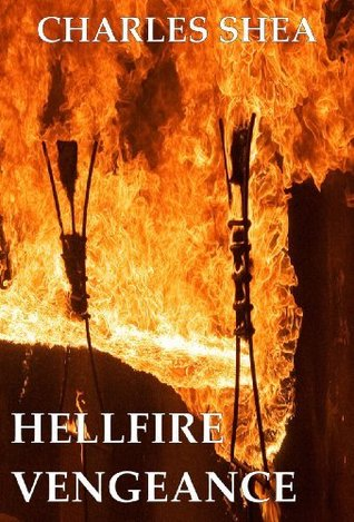 Hellfire Vengeance (Travis Knight Series #2)  by  Charles Shea