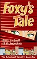 Foxy's Tale (The Reluctant Vampire, #1)