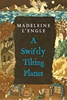 A Swiftly Tilting Planet (Time Quintet, #3)