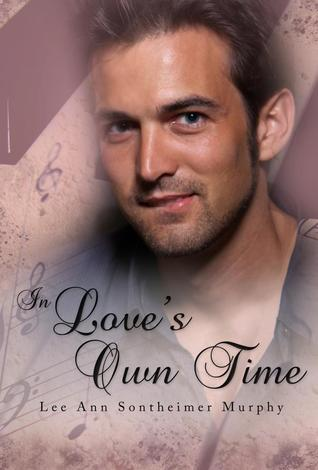 In Loves Own Time  by  Lee Ann Sontheimer Murphy