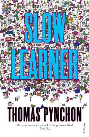 Slow Learner: Early Stories  by  Thomas Pynchon