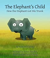 The Elephant's Child: How the Elephant Got His Trunk