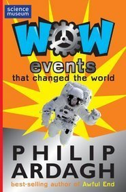 Wow! Events That Changed the World  by  Philip Ardagh