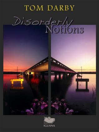 Disorderly Notions Tom Darby