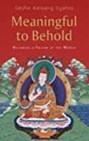 Meaningful to Behold: A Commentary to the Shantideva's Guide to the Bodhisattva's Way of Life