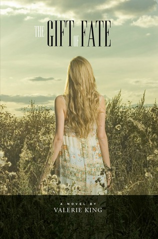 Gift of Fate  by  Valerie  King