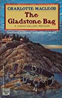 The Gladstone Bag (Sarah Kelling and Max Bittersohn Mystery #9)