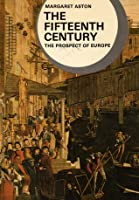 The Fifteenth Century: The Prospect of Europe (History of European Civilization Library)