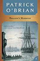 Treason's Harbour (Aubrey/Maturin Book 9)