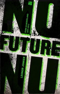 No Future Nu. Punk in Nederland 1977-2012  by  Leonor Jonker