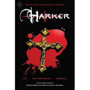 From The Pages Of Bram Stokers Dracula: Harker Tony Lee