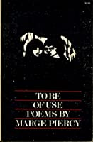 To Be of Use: Poems