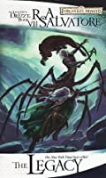 The Legacy (Legacy of the Drow #1; Legend of Drizzt #7)