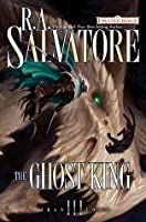 The Ghost King (Transitions #3; Legend of Drizzt #19)