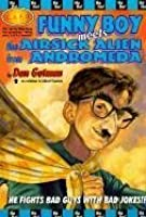 Funny Boy Meets the Airsick Alien from Andromeda (L.A.F. Books)