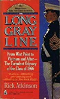 The Long Gray Line: From West Point to Vietnam and After--The Turbulent Odyssey of the Class of 1996