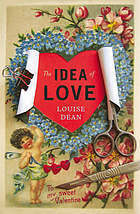 The Idea Of Love  by  Louise Dean