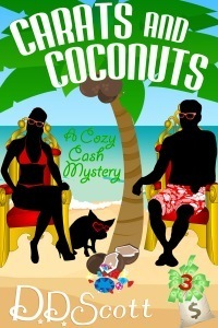 Carats and Coconuts (A Cozy Cash Mystery #3)  by  D.D. Scott