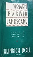Women in a River Landscape: A Novel in Dialogues and Soliloquies