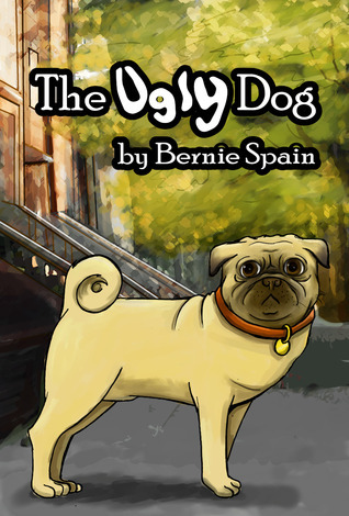 The Ugly Dog  by  Bernie  Spain