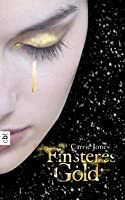 Finsteres Gold (Need, #2)