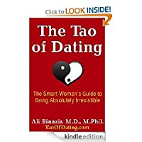 The Tao of Dating: The Smart Woman's Guide to Embracing Your Inner Goddess and Finding the Fullfillment You Deserve