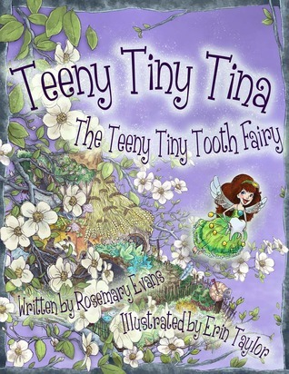 Teeny Tiny Tina the Teeny Tiny Tooth Fairy Rosemary R. Evans